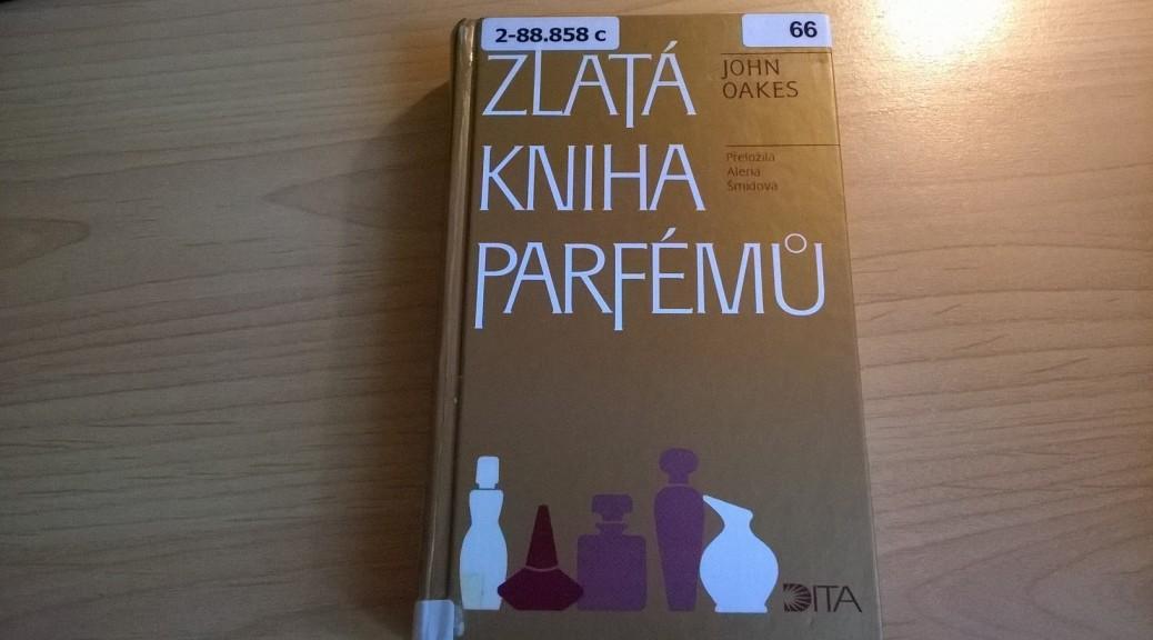 Zlatá kniha parfémů - John Oakes